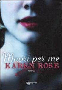 Libro Muori per me Karen Rose