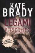 Libro Legami pericolosi Kate Brady