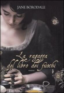 La ragazza del libro dei fuochi - Jane Borodale - copertina