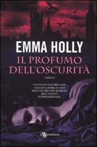 Libro Il profumo dell'oscurità Emma Holly