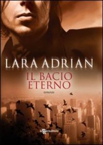Libro Il bacio eterno Lara Adrian