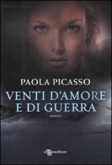 Venti d'amore e di guerra - Paola Picasso - copertina