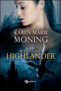 Libro Il bacio dell'Highlander Karen Marie Moning