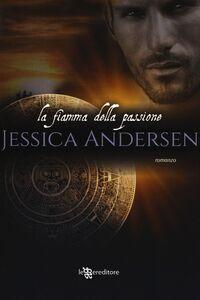 Libro La fiamma della passione Jessica Andersen