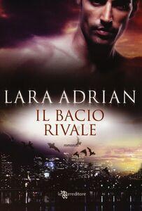 Libro Il bacio rivale Lara Adrian