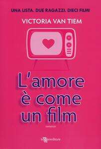 L' amore è come un film