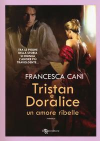 Tristan e Doralice. Un amore ribelle