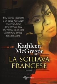 La La schiava francese. Ediz. illustrata - McGregor Kathleen - wuz.it