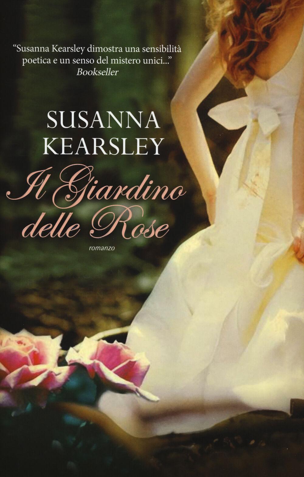 Il giardino delle rose susanna kearsley libro leggereditore narrativa ibs - Il giardino delle rose ...