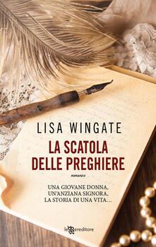 La scatola delle preghiere - Lisa Wingate - copertina