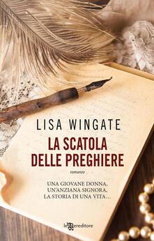 La scatola delle preghiere - Lisa Wingate,Anita De Stefano - ebook