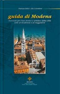 Guida di Modena. Manuale per l'uso storico e artistico della città utile al modenese e al viaggiatore. Con pianta
