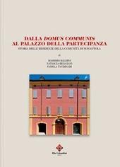 Dalla Domus Communis al Palazzo della partecipanza. Storia delle residenze della Comunita di Nonantola
