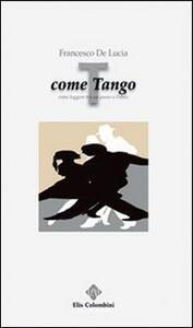 T come tango. Rime leggere tra un passo e l'altro