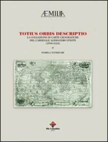 Totius orbis descriptio. La collezione di carte geografiche del cardinale Alessandro d'Este (1568-1624)