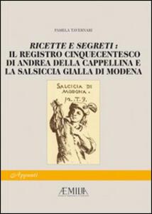 Ricette e segreti: il registro cinquecentesco di Andrea della Cappellina e la salsiccia gialla di Modena