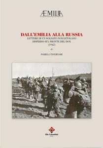 Dall'Emilia alla Russia. Lettere di un soldato nonantolano disperso sul fronte del Don (1942)