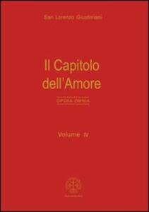 Opera omnia. Vol. 4: Il capitolo dell'amore.