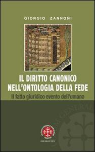 Il diritto canonico nell'ontologia della fede. Il fatto giuridico evento dell'umano