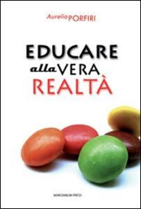 Educare alla vera realtà