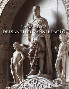 La basilica dei Santi Giovanni e Paolo. Pantheon della Serenissima - copertina