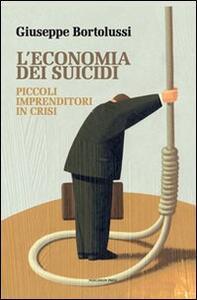 L' economia dei suicidi. Piccoli imprenditori in crisi