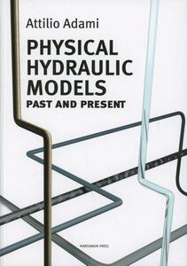 Physical hydraulic models. Past and present