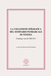La collezione epigrafica del seminario patriarcale di Venezia. Catalogo (secoli XII-XV)