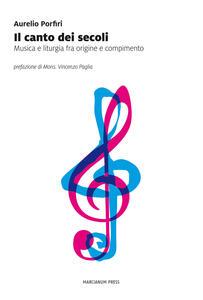 Il canto dei secoli. Peregrinazioni intorno alla musica e al sacro