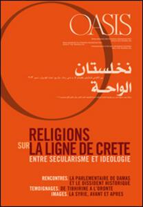 Oasis. Vol. 18: Religions sur la ligne de crête. Entre sécularisme et idéologie.