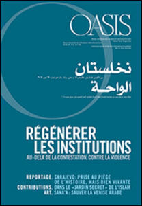 Oasis. Vol. 19: Regénérer les institutions. Au-delà de la contestation, contre la violence.
