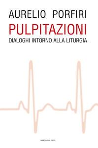 Pulpitazioni. Dialoghi intorno alla liturgia
