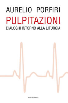 Criticalwinenotav.it Pulpitazioni. Dialoghi intorno alla liturgia Image