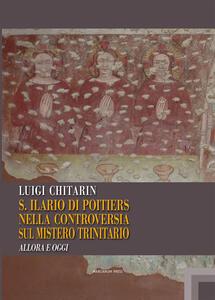 Sant'Ilario di Poitiers nella controversia sul mistero trinitario. Allora e oggi