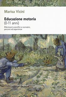 Educazione motoria (0-11 anni). Riferimenti scientifici e normativi, percorsi ed esperienze.pdf