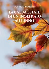 La La calda estate di un inoltrato autunno - Samueli Roberto - wuz.it