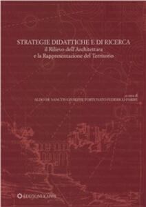 Strategie didattiche e di ricerca. Il rilievo dell'architettura e la rappresentazione del territorio
