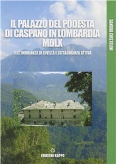 Il palazzo del Podestà di Caspano in Lombardia