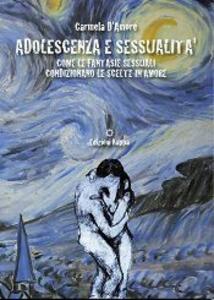 Adolescenza e sessualità. Come le fantasie sessuali condizionano le scelte in amore