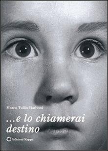 ... E lo chiamerai destino - Marco Tullio Barboni - copertina