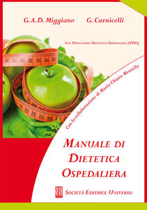 Manuale di dietetica ospedaliera (con prontuario dietetico ospedaliero. PDO)