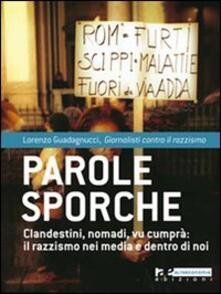 Parole sporche. Clandestini, nomadi, vu cumprà: il razzismo nei media e dentro di noi - Lorenzo Guadagnucci - copertina