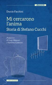 Mi cercarono lanima. Storia di Stefano Cucchi.pdf