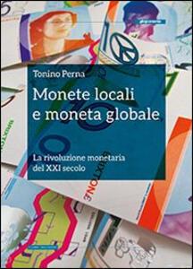 Monete locali e moneta globale. La rivoluzione monetaria del XXI secolo