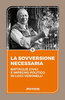 Festivalshakespeare.it La sovversione necessaria. Battaglie civili e impegno politico in Luigi Veronelli Image