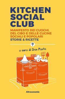 Kitchen social club. Manifesto dei cuochi, del cibo e delle cucine social e popolari. Storie & ricette.pdf