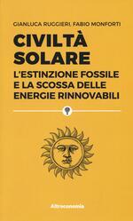 Civiltà solare. L'estinzione fossile e la scossa delle energie rinnovabili