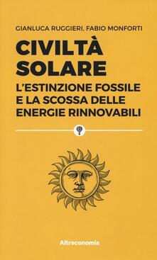 Civiltà solare. Lestinzione fossile e la scossa delle energie rinnovabili.pdf