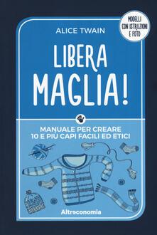 Camfeed.it Libera maglia! Manuale per creare 10 e più capi facili ed etici Image