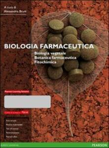 Biologia farmaceutica. Biologia vegetale, botanica farmaceutica, fitochimica. Ediz. mylab. Con eText. Con espansione online - copertina